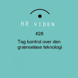 Tag kontrol over den grænseløse teknologi - HR viden podcast